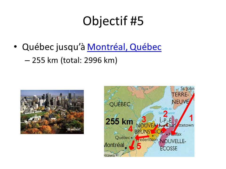 Objectif #5 Québec jusquà Montréal, QuébecMontréal, Québec – 255 km (total: 2996 km)