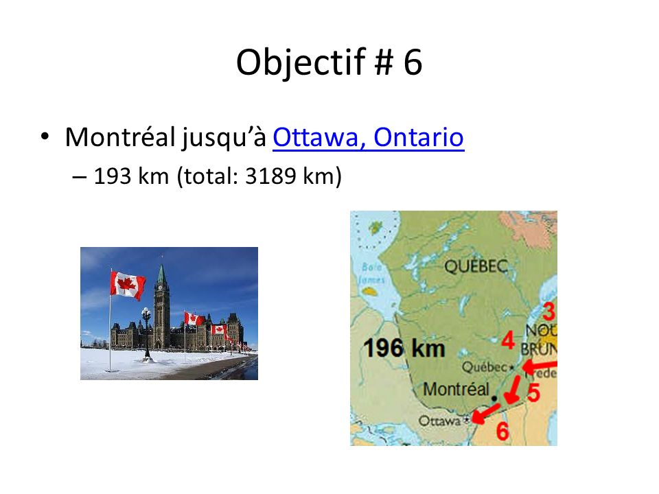 Objectif # 6 Montréal jusquà Ottawa, OntarioOttawa, Ontario – 193 km (total: 3189 km)