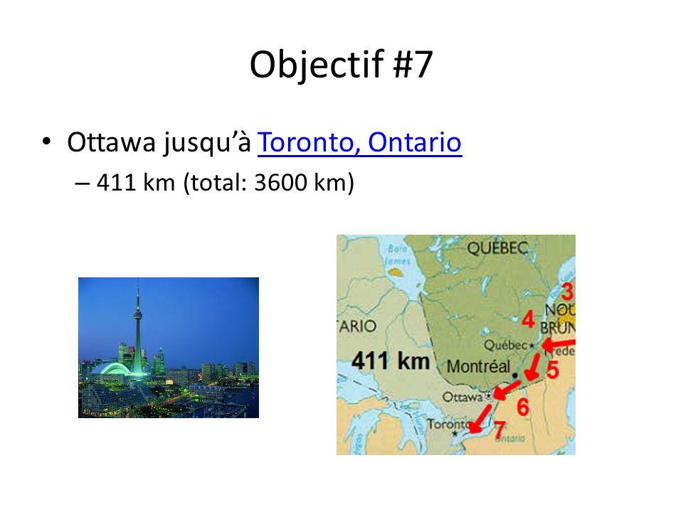 Objectif #7 Ottawa jusquà Toronto, OntarioToronto, Ontario – 411 km (total: 3600 km)