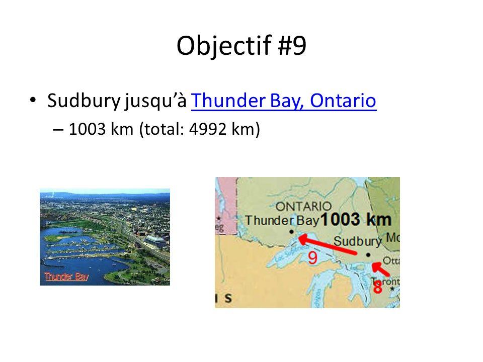 Objectif #9 Sudbury jusquà Thunder Bay, OntarioThunder Bay, Ontario – 1003 km (total: 4992 km)