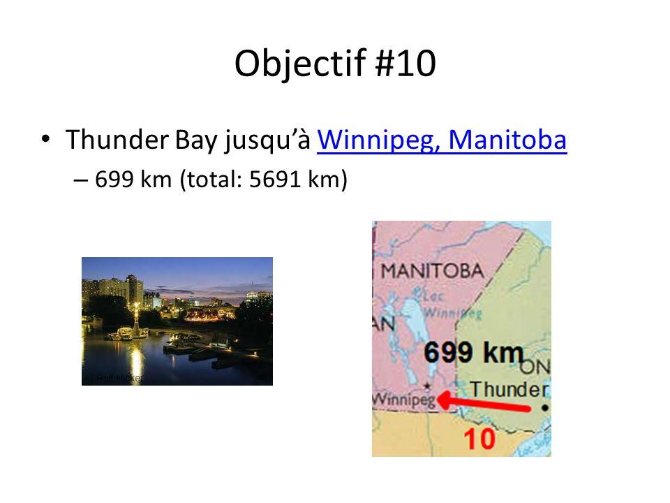 Objectif #10 Thunder Bay jusquà Winnipeg, ManitobaWinnipeg, Manitoba – 699 km (total: 5691 km)