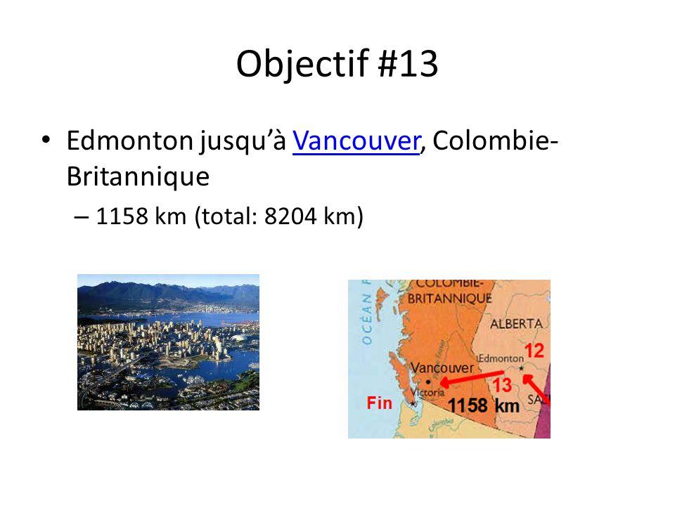 Objectif #13 Edmonton jusquà Vancouver, Colombie- BritanniqueVancouver – 1158 km (total: 8204 km)
