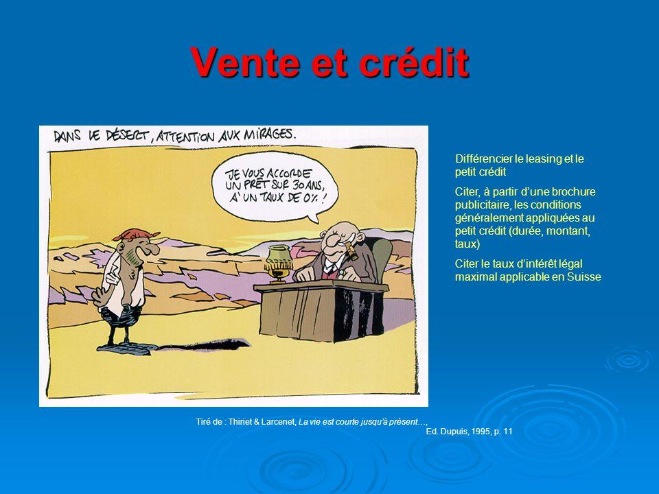 Vente et crédit Tiré de : Thiriet & Larcenet, La vie est courte jusquà présent…, Ed. Dupuis, 1995, p. 11 Différencier le leasing et le petit crédit Ci