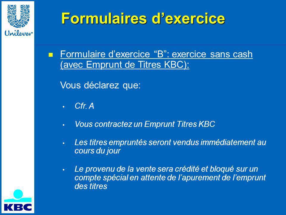 Formulaire dexercice B: exercice sans cash (avec Emprunt de Titres KBC): Vous déclarez que: Cfr.