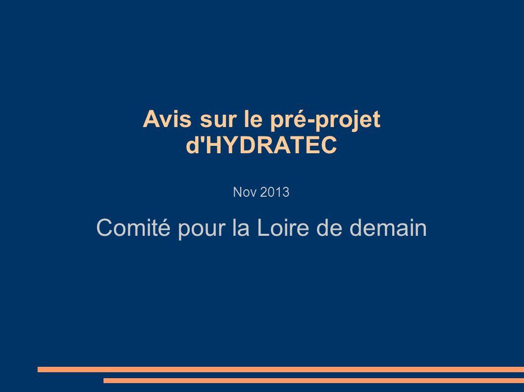 Concernant le projet général Depuis 2006, le CLD réclamait que soit engagé un programme global de rééquilibrage du fleuve mettant en oeuvre une conjugaison d interventions intégrées à lhydrologie du fleuve.
