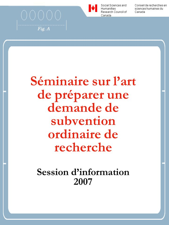Fig. A Social Sciences and Humanities Research Council of Canada Conseil de recherches en sciences humaines du Canada Séminaire sur lart de préparer u