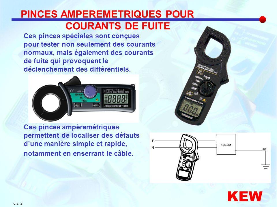 dia 2 KEW Ces pinces spéciales sont conçues pour tester non seulement des courants normaux, mais également des courants de fuite qui provoquent le déc