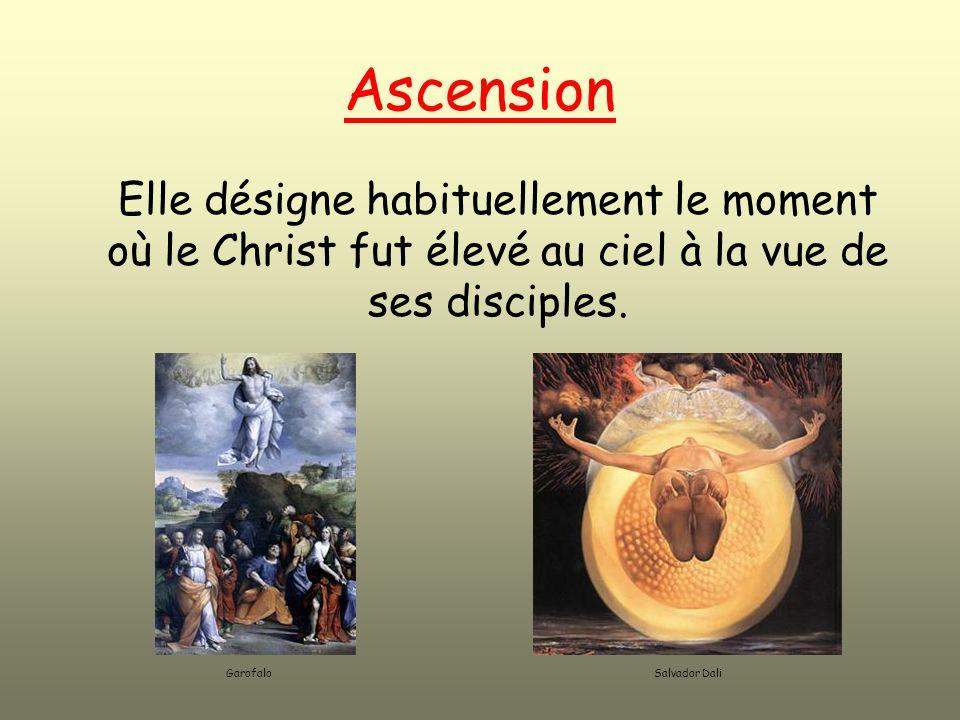 Elle désigne habituellement le moment où le Christ fut élevé au ciel à la vue de ses disciples.