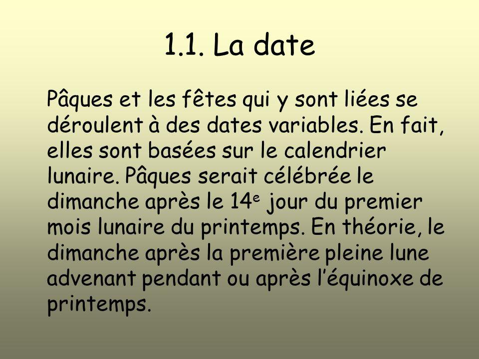 1.1.La date Pâques et les fêtes qui y sont liées se déroulent à des dates variables.