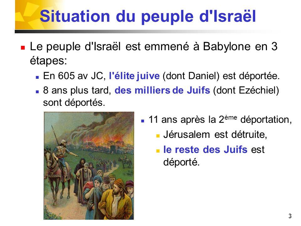 3 Le peuple d'Israël est emmené à Babylone en 3 étapes: En 605 av JC, l'élite juive (dont Daniel) est déportée. 8 ans plus tard, des milliers de Juifs