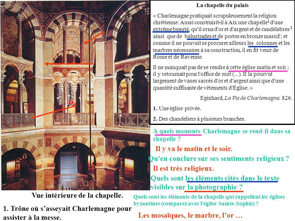 Vue intérieure de la chapelle. 1. Trône où sasseyait Charlemagne pour assister à la messe. La chapelle du palais « Charlemagne pratiquait scrupuleusem