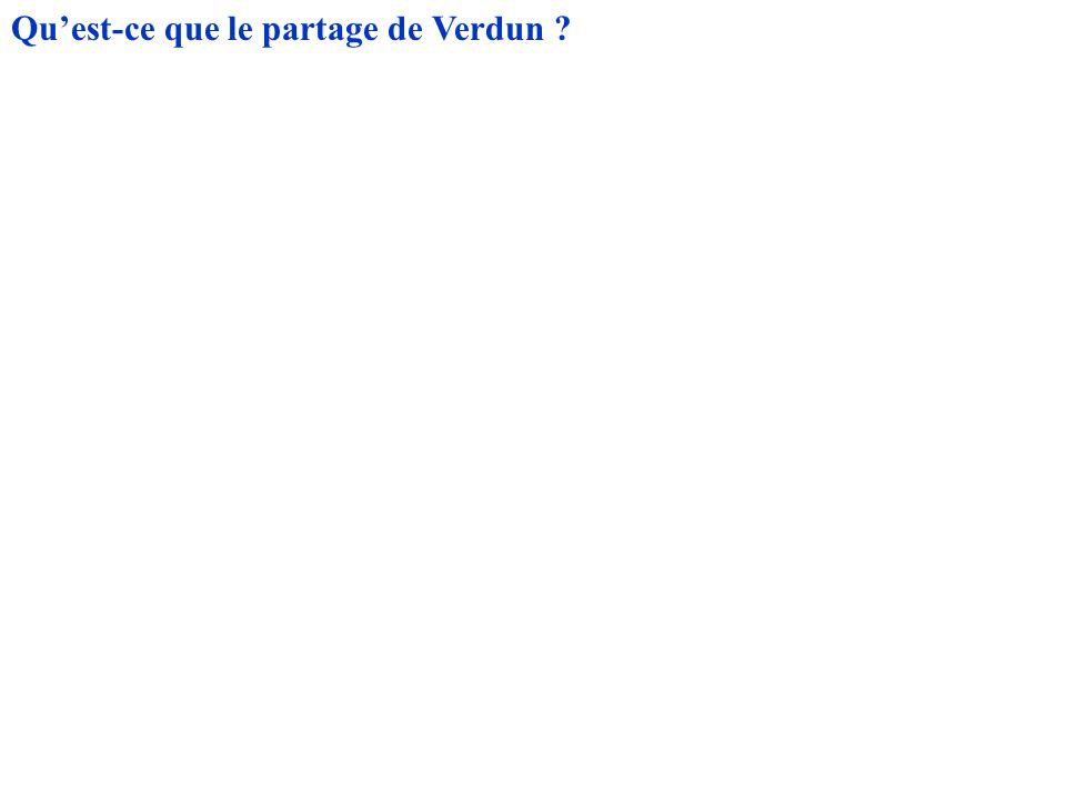 Quest-ce que le partage de Verdun ?