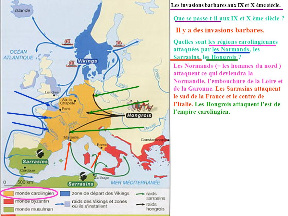 Quelles sont les régions carolingiennes attaquées par les Normands, les Sarrasins, les Hongrois ? Que se passe-t-il aux IX et X ème siècle ? Les invas