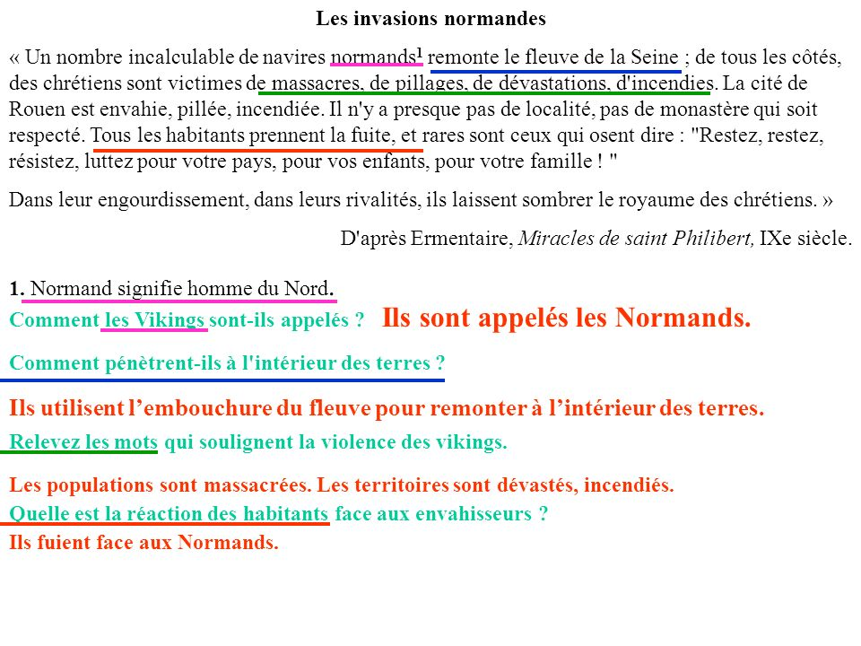 Les invasions normandes « Un nombre incalculable de navires normands 1 remonte le fleuve de la Seine ; de tous les côtés, des chrétiens sont victimes