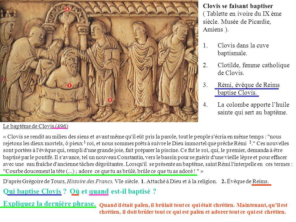 Clovis se faisant baptiser ( Tablette en ivoire du IX ème siècle. Musée de Picardie, Amiens ). 1.Clovis dans la cuve baptismale. 2.Clotilde, femme cat