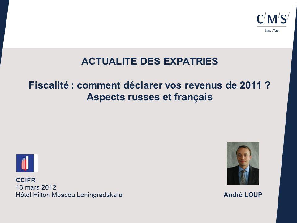 ACTUALITE DES EXPATRIES Fiscalité : comment déclarer vos revenus de 2011 .