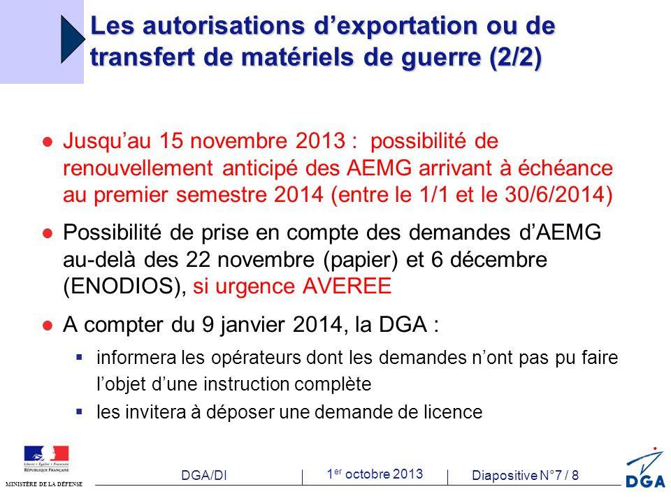 DGA/DI 1 er octobre 2013 Diapositive N°7 / 8 MINISTÈRE DE LA DÉFENSE Les autorisations dexportation ou de transfert de matériels de guerre (2/2) Jusqu