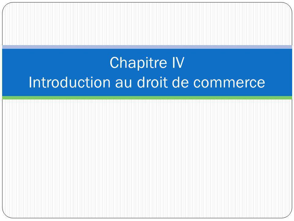 Chapitre IV Introduction au droit de commerce