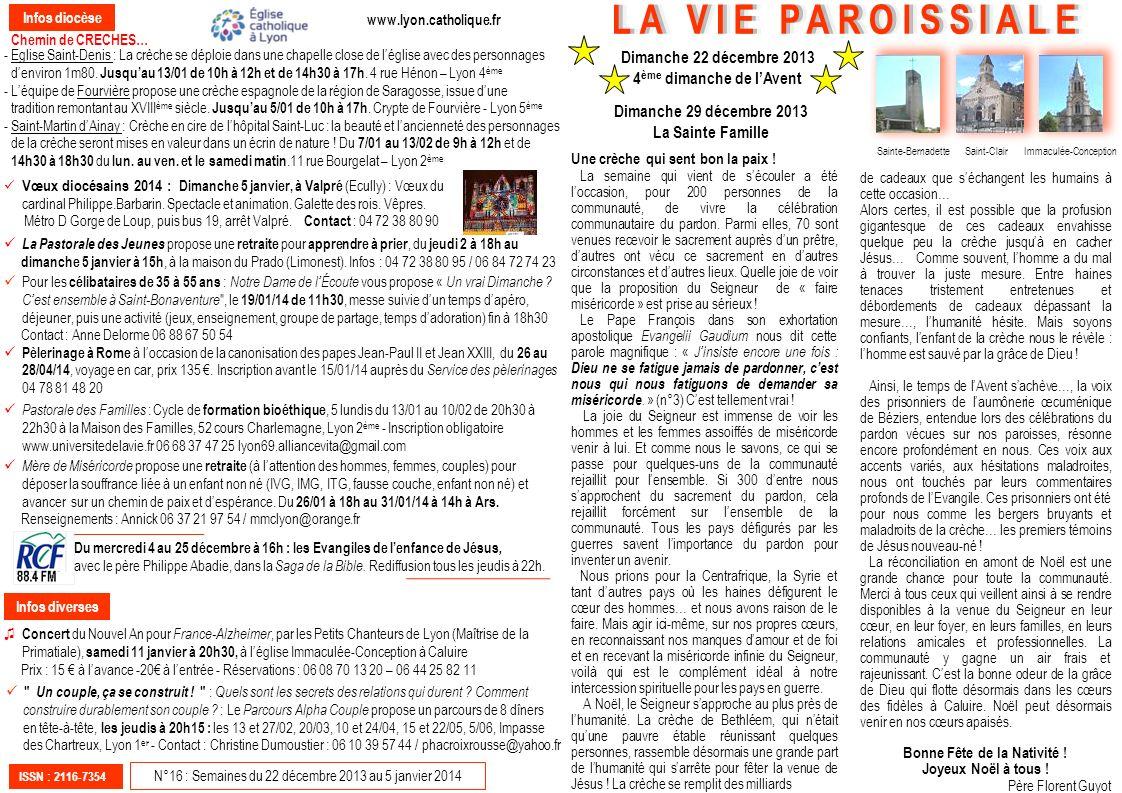ISSN : 2116-7354 N°16 : Semaines du 22 décembre 2013 au 5 janvier 2014 Dimanche 22 décembre 2013 4 ème dimanche de lAvent Sainte-BernadetteSaint-Clair