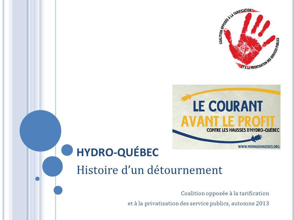 HYDRO-QUÉBEC Histoire dun détournement Coalition opposée à la tarification et à la privatisation des service publics, automne 2013