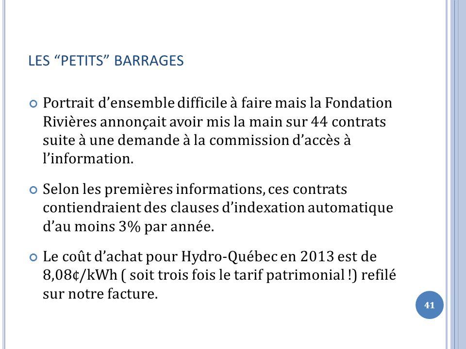 LES PETITS BARRAGES Portrait densemble difficile à faire mais la Fondation Rivières annonçait avoir mis la main sur 44 contrats suite à une demande à la commission daccès à linformation.