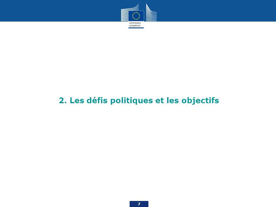 7 2. Les défis politiques et les objectifs