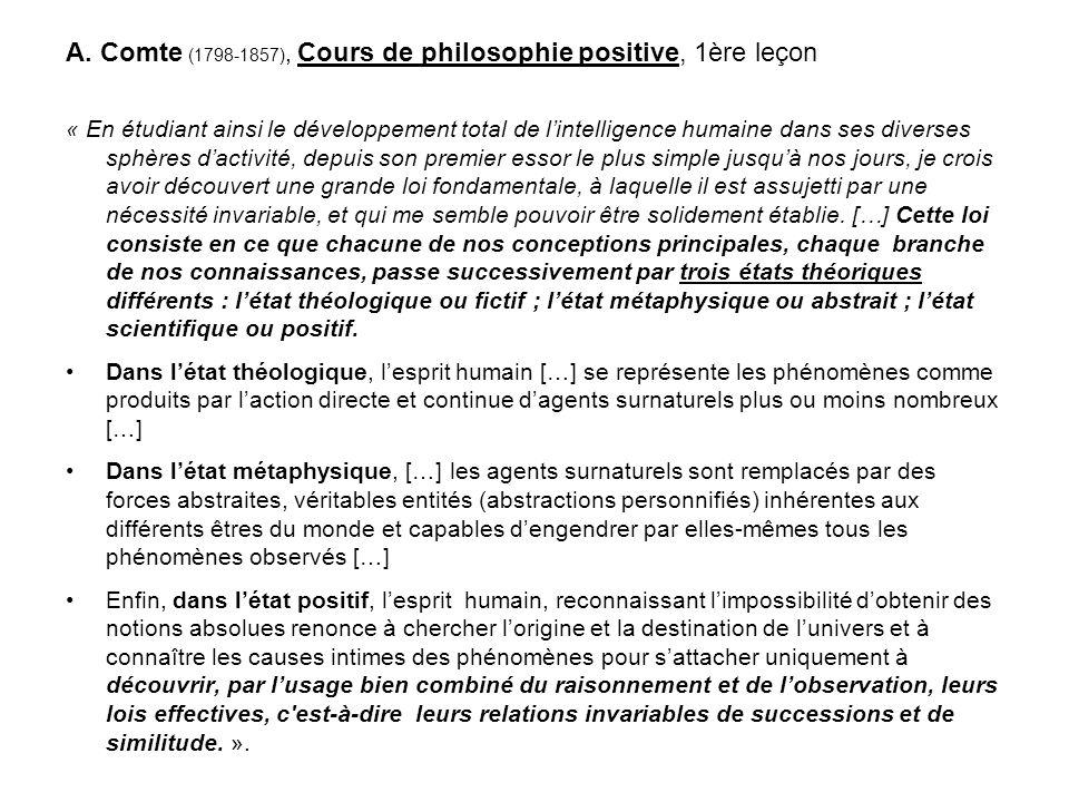 A. Comte (1798-1857), Cours de philosophie positive, 1ère leçon « En étudiant ainsi le développement total de lintelligence humaine dans ses diverses