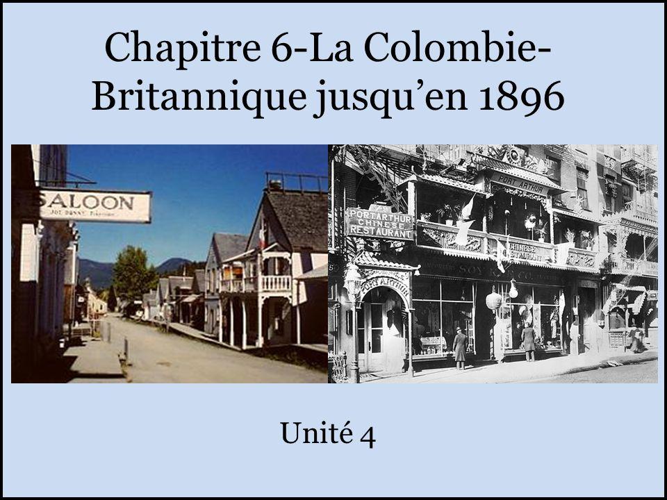 Chapitre 6-La Colombie- Britannique jusquen 1896 Unité 4