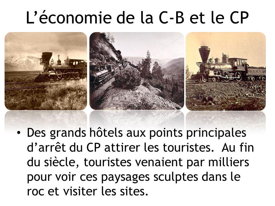 Léconomie de la C-B et le CP Des grands hôtels aux points principales darrêt du CP attirer les touristes. Au fin du siècle, touristes venaient par mil
