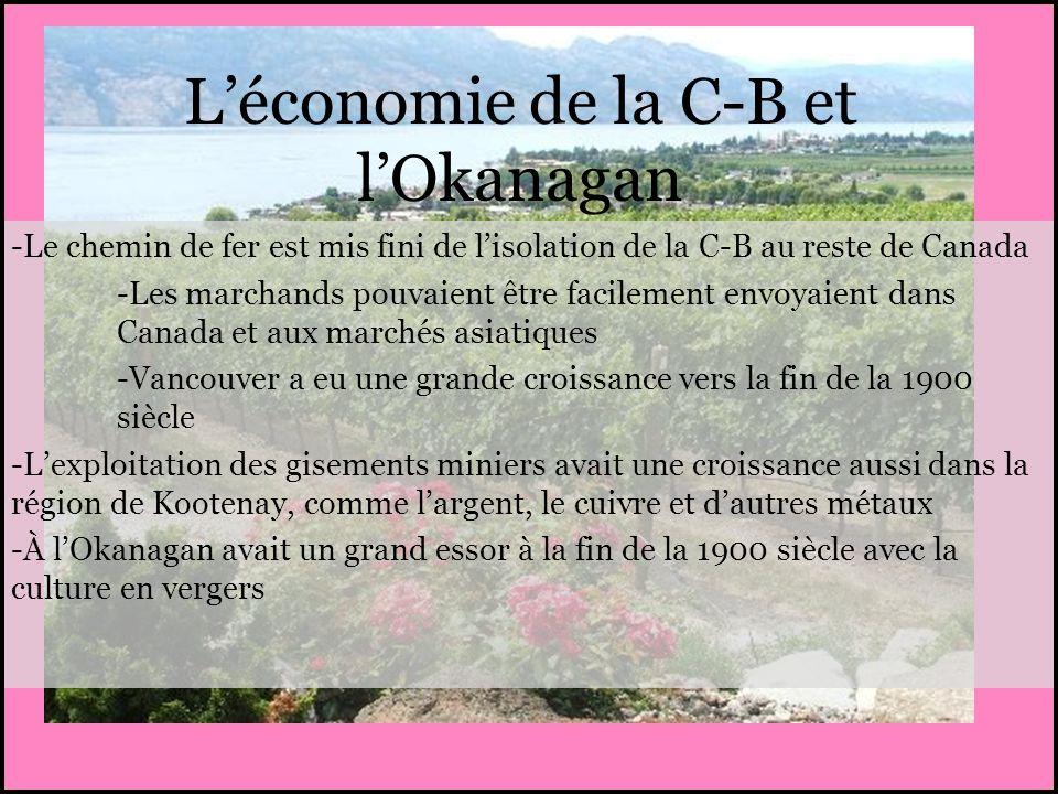 Léconomie de la C-B et lOkanagan -Le chemin de fer est mis fini de lisolation de la C-B au reste de Canada -Les marchands pouvaient être facilement en