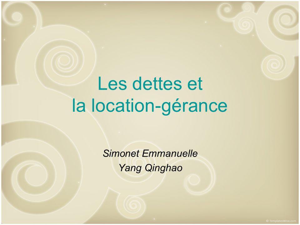 Les dettes et la location-gérance Simonet Emmanuelle Yang Qinghao