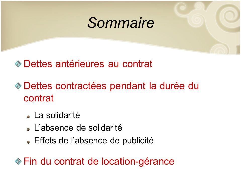 Sommaire Dettes antérieures au contrat Dettes contractées pendant la durée du contrat La solidarité Labsence de solidarité Effets de labsence de publi