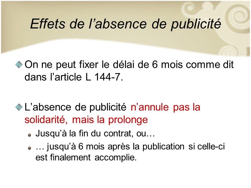 Effets de labsence de publicité Cass.Com., 7 janvier 1992 : Bulletin 1992 IV N°5 M.Y.