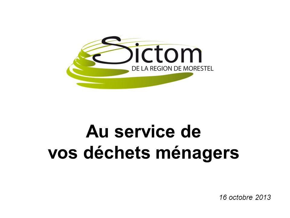 Au service de vos déchets ménagers 16 octobre 2013