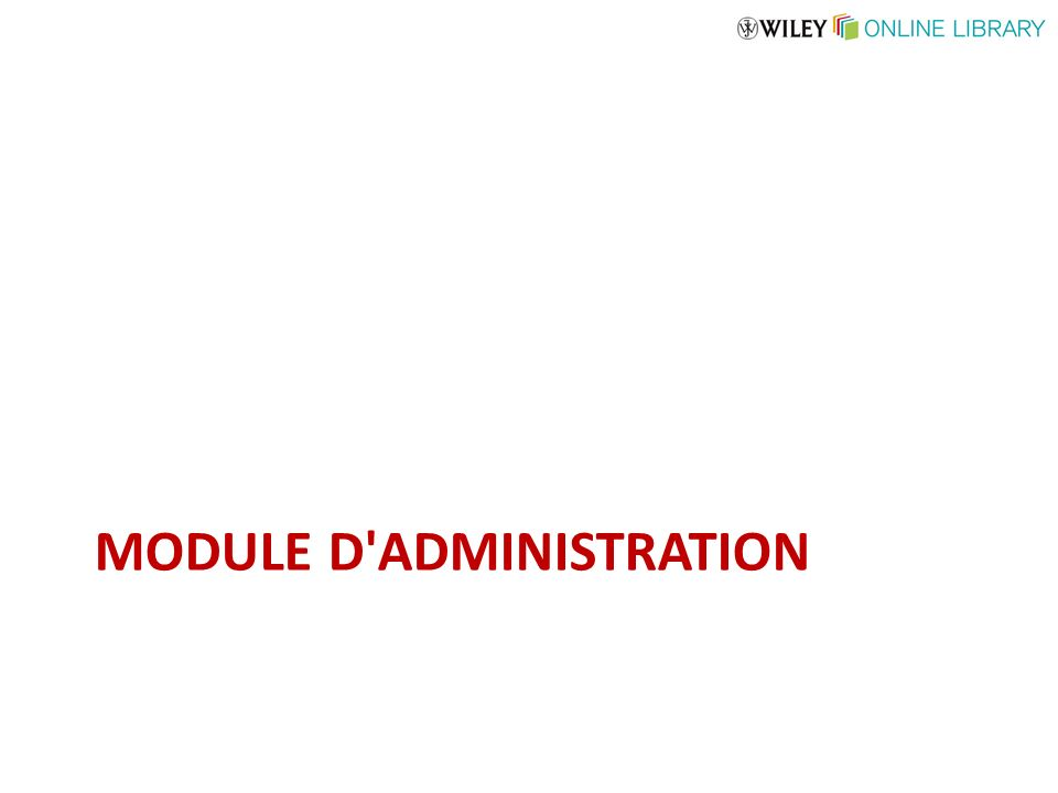 MODULE D'ADMINISTRATION