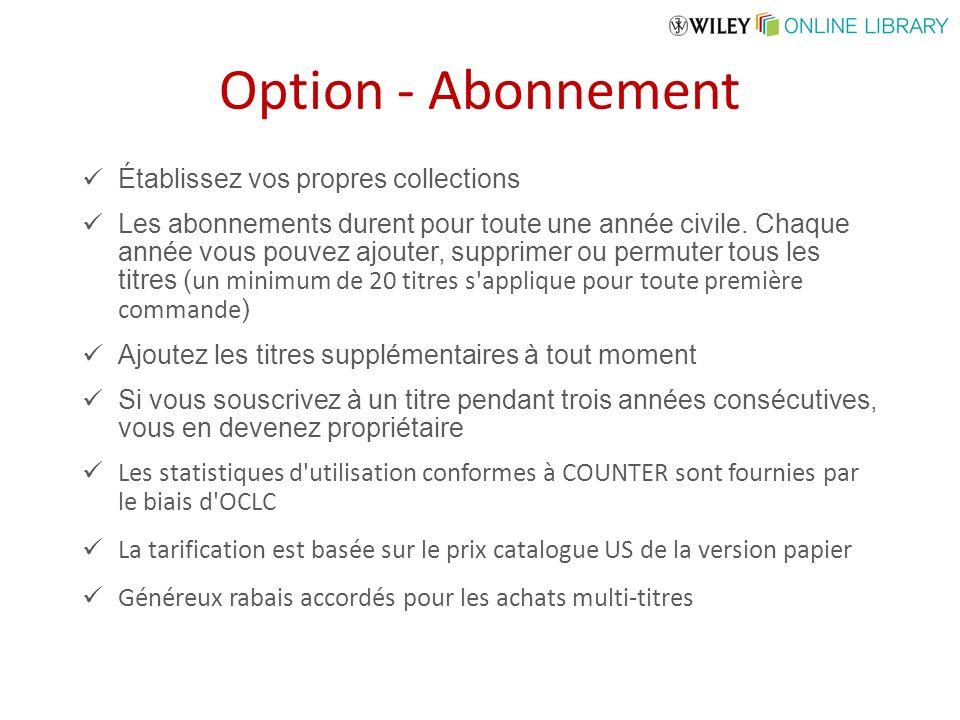 Option - Abonnement Établissez vos propres collections Les abonnements durent pour toute une année civile.