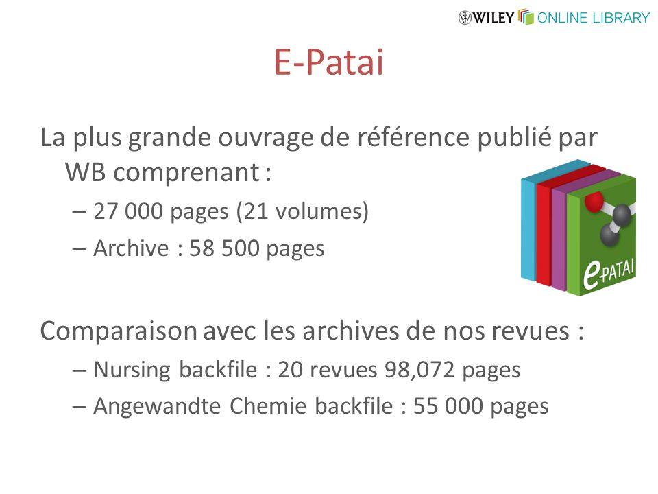 E-Patai La plus grande ouvrage de référence publié par WB comprenant : – 27 000 pages (21 volumes) – Archive : 58 500 pages Comparaison avec les archi