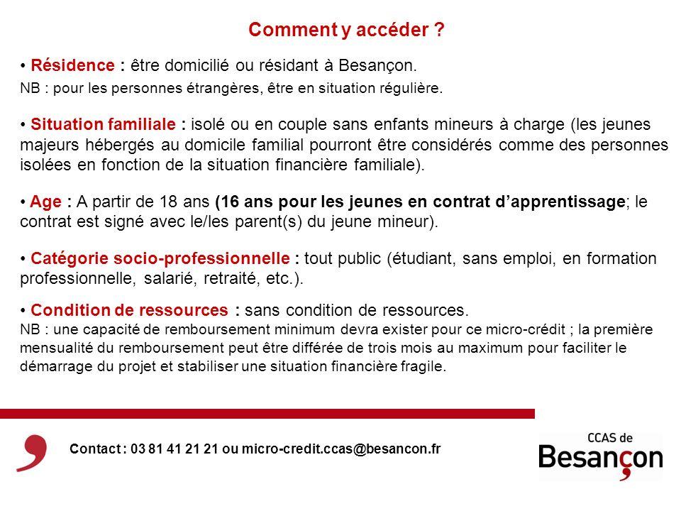 Comment y accéder ? Résidence : être domicilié ou résidant à Besançon. NB : pour les personnes étrangères, être en situation régulière. Situation fami