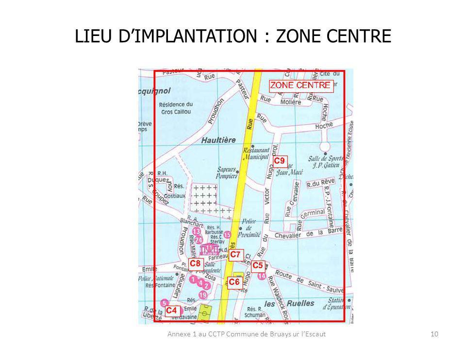 LIEU DIMPLANTATION : ZONE CENTRE Annexe 1 au CCTP Commune de Bruays ur lEscaut10