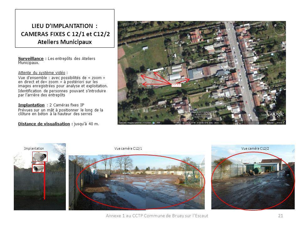 Surveillance : Les entrepôts des Ateliers Municipaux.