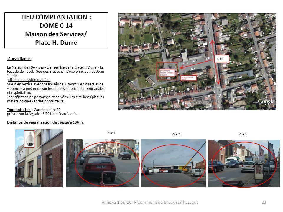 LIEU DIMPLANTATION : DOME C 14 Maison des Services/ Place H.