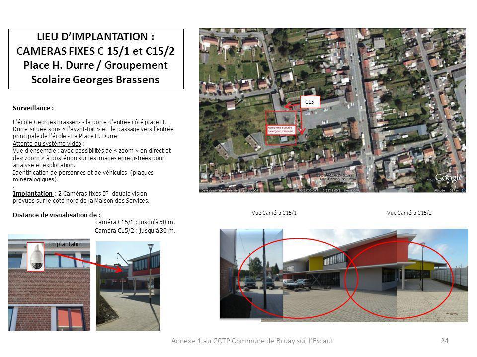 LIEU DIMPLANTATION : CAMERAS FIXES C 15/1 et C15/2 Place H.