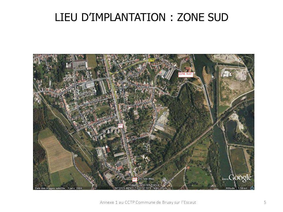 LIEU DIMPLANTATION : ZONE SUD Annexe 1 au CCTP Commune de Bruay sur lEscaut6