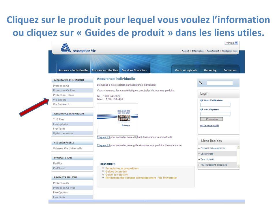 Cliquez sur le produit pour lequel vous voulez linformation ou cliquez sur « Guides de produit » dans les liens utiles.