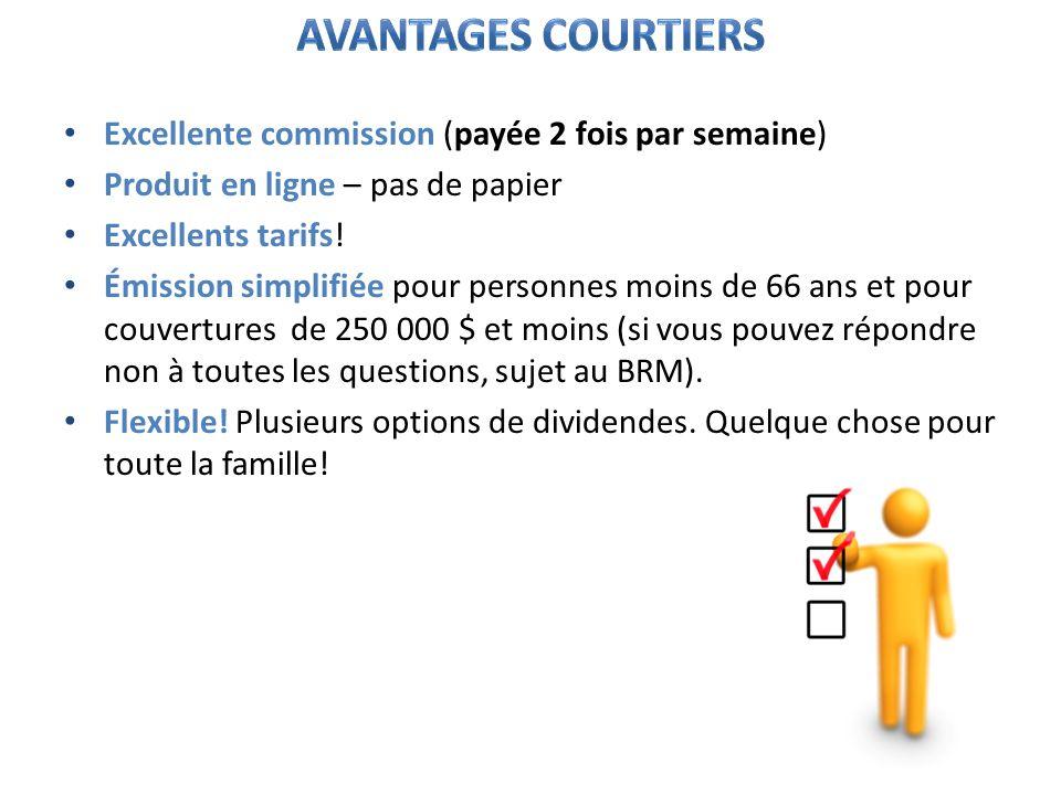 Excellente commission (payée 2 fois par semaine) Produit en ligne – pas de papier Excellents tarifs! Émission simplifiée pour personnes moins de 66 an