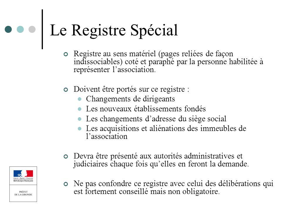 Le Registre Spécial Registre au sens matériel (pages reliées de façon indissociables) coté et paraphé par la personne habilitée à représenter lassocia