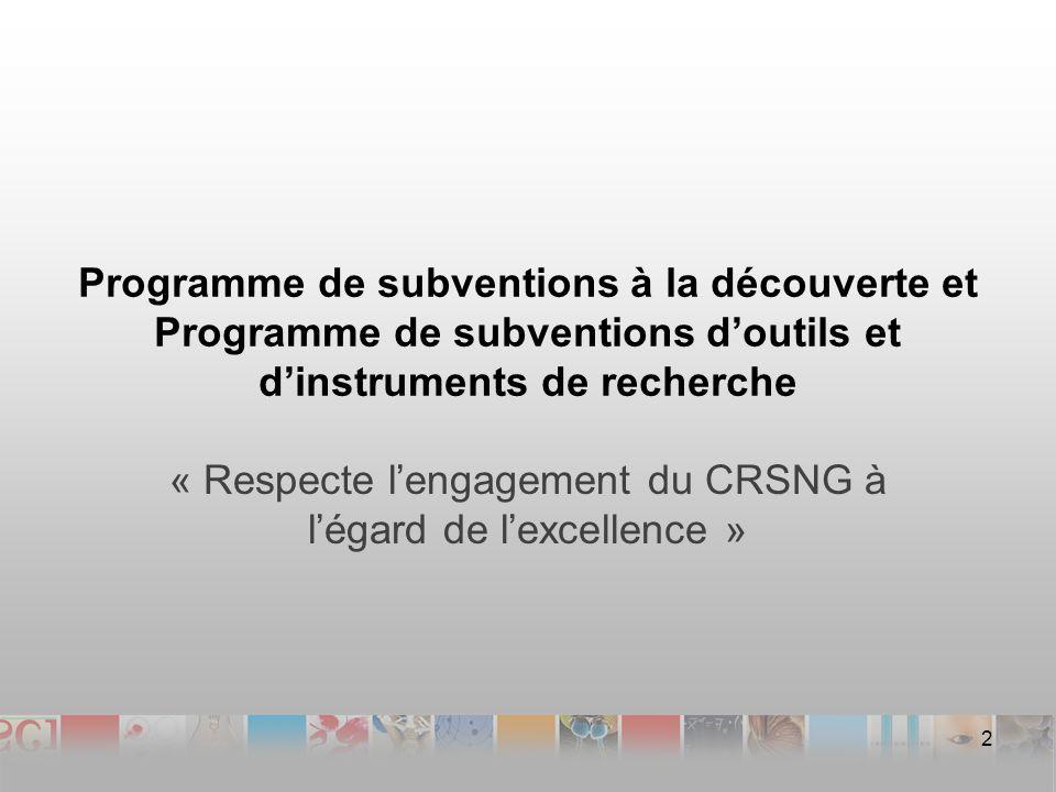 Programme de subventions à la découverte et Programme de subventions doutils et dinstruments de recherche « Respecte lengagement du CRSNG à légard de lexcellence » 2