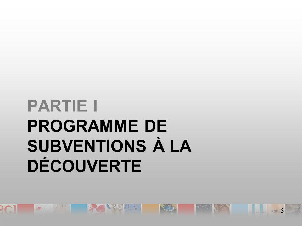 PARTIE I PROGRAMME DE SUBVENTIONS À LA DÉCOUVERTE 3