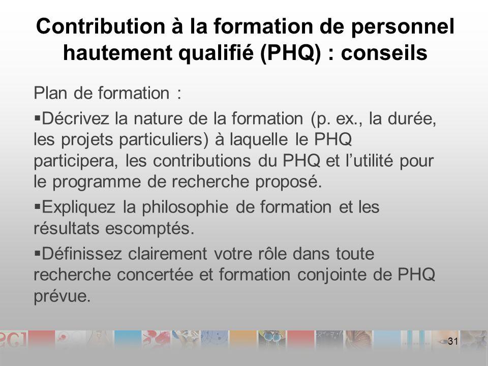 Contribution à la formation de personnel hautement qualifié (PHQ) : conseils Plan de formation : Décrivez la nature de la formation (p.