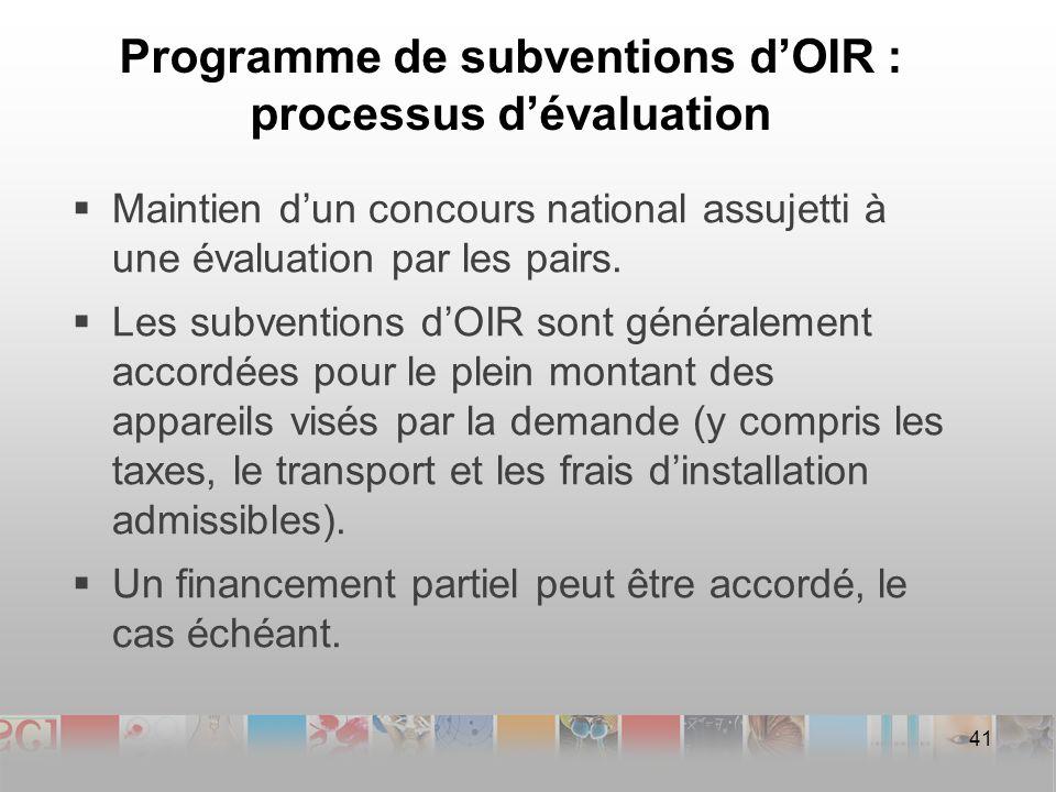 Programme de subventions dOIR : processus dévaluation Maintien dun concours national assujetti à une évaluation par les pairs.